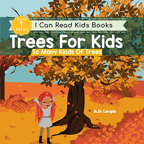 Trees For Kids: So Many Kinds Of Trees: I can Read Books Level 1 (I Can Read Kids Books Book 8) (English Edition)