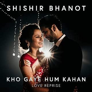 Kho Gaye Hum Kahan (Love Reprise)