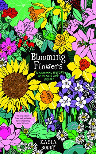 Blooming Flowers: A Seasonal History of Plants and People (English Edition)