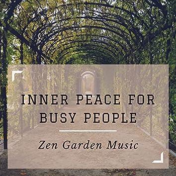 Inner Peace for Busy People - Zen Garden Music