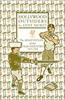 Hollywood Outsiders: The Adaptation of the Film Industry, 1913-1934 (Commerce and Mass Culture Series)