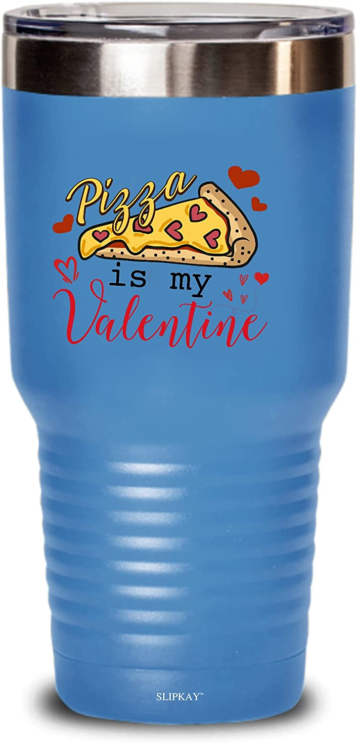 Superlatite Pizza Is My Valentine Quality inspection Tumbler Gifts 30oz