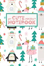My Cute Holiday Notebook: Adorable Journal featuring Magical Penguins, Polar Bears, Llamas, Frogs and Flamingos