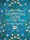 Wesendonk Lieder and Other Songs: For Voice and Piano (Dover Song Collections)