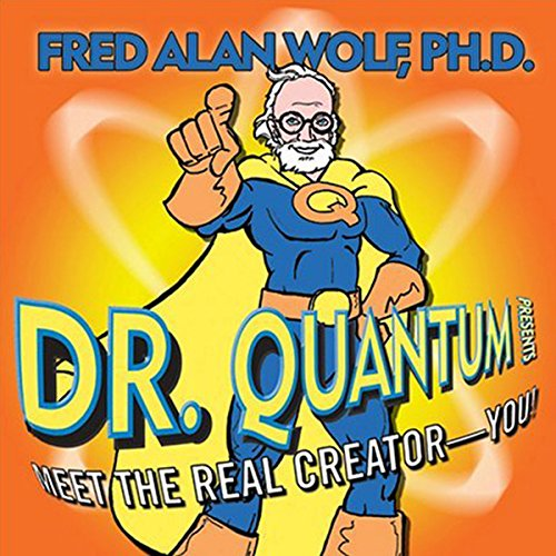 Dr. Quantum Presents Meet the Real Creator - You! audiobook cover art