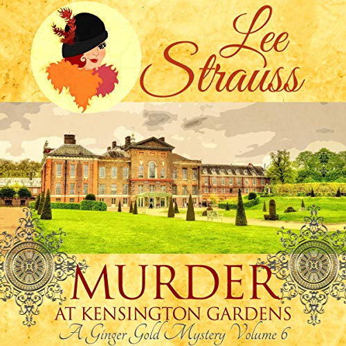 Murder at Kensington Gardens: A Ginger Mystery, Volume 6 audiobook cover art