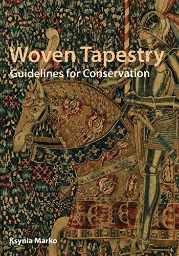 Compare Textbook Prices for Woven Tapestry: Guidelines for Conservation  ISBN 9781909492721 by Marko, Ksynia