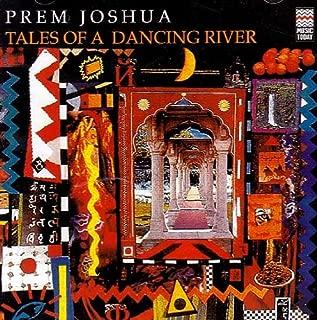 Tales Of A Dancing River - Prem Joshua New Age Music / Instrumental / Fusion