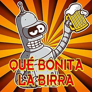 Qué Bonita La Birra