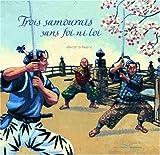 Trois samouraïs sans foi ni loi