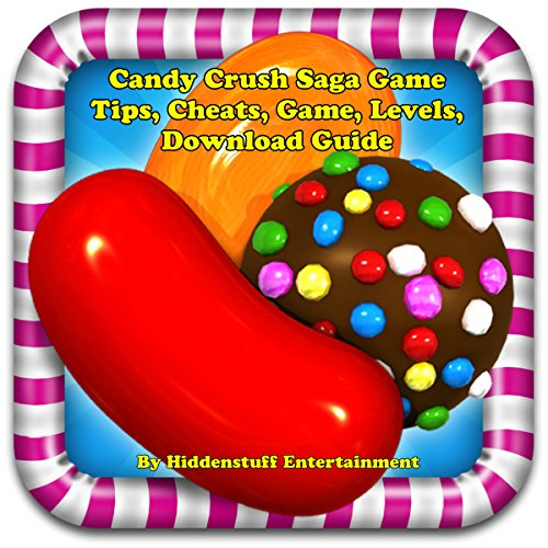 Candy Crush Saga Game Tips, Cheats, Game, Levels, Download Guide audiobook cover art