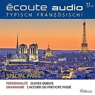 Écoute Audio - Paris Spécial. 1/2015     Französisch lernen Audio - Paris Special              Autor:                                                                                                                                 div.                               Sprecher:                                                                                                                                 div.                      Spieldauer: 55 Min.     4 Bewertungen     Gesamt 4,3