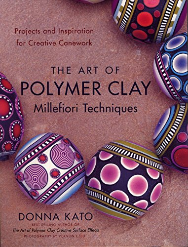 Compare Textbook Prices for The Art of Polymer Clay Millefiori Techniques: Projects and Inspiration for Creative Canework 39014th Edition ISBN 9780823099184 by Kato, Donna,Ezell, Vernon