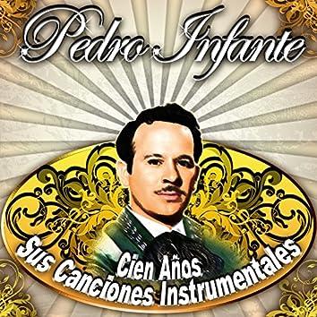 Pedro Infante, Cien Años Sus Canciones Instrumentales
