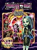 Monster High. Fusión monstruosa. El libro de la película