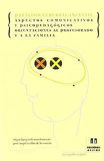 Parálisis cerebral infantil: Aspectos comunicativos y psicopedagógicos. Orientaciones al profesorado y a la familia (Monog...
