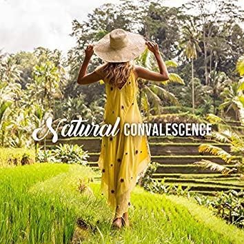 Natural Convalescence (Get Back to Nature with Calming Music and Sounds)