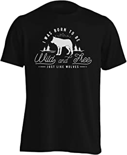 I Was Born to be Wild and Free Just Like Wolves Camiseta de los Hombres hh243m