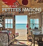 Petites maisons de rêve: Cabane, yourte, caravane, tente, péniche, roulotte...