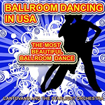 Cantovano and the Starlight Orchestra (Ballroom Dancing in U.s.a. the Most Beautiful Ballroom Dance)