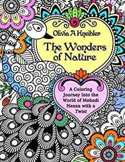 The Wonders of Nature: A Coloring Journey Into the World of Mehndi Henna with a Twist