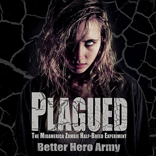 Plagued - The Midamerica Zombie Half-Breed Experiment audiobook cover art