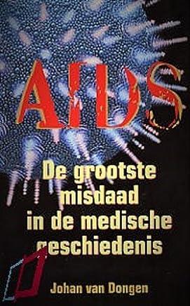 Aids de grootste misdaad in de medische geschiedenis