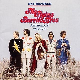 Hot Burritos! The Flying Burrito Bros. Anthology 1969-1972 by The Flying Burrito Brothers