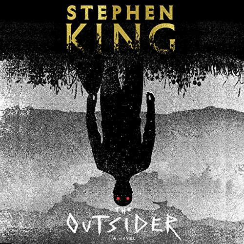 The Outsider                   By:                                                                                                                                 Stephen King                               Narrated by:                                                                                                                                 Will Patton                      Length: 18 hrs and 41 mins     39,851 ratings     Overall 4.5