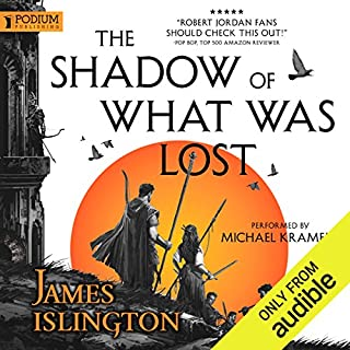 The Shadow of What Was Lost     The Licanius Trilogy, Book 1              By:                                                                                                                                 James Islington                               Narrated by:                                                                                                                                 Michael Kramer                      Length: 25 hrs and 28 mins     13,518 ratings     Overall 4.6