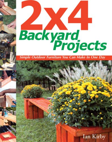 2'x 4' Backyard Projects: Simple Outdoor Furniture You Can Make in a Day