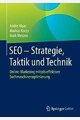 SEO - Strategie, Taktik und Technik: Online-Marketing mittels effektiver Suchmaschinenoptimierung Kindle Ausgabe