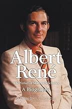 Albert Rene: The Father of Modern Seychelles, A Biography