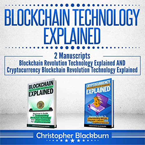 Blockchain Technology Explained: 2 Manuscripts audiobook cover art