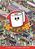 Where's the Toilet Roll?: A Poo Packed Search and Find