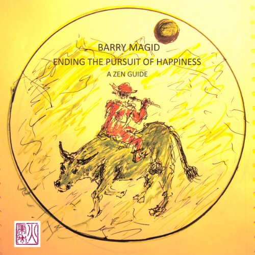 Ending the Pursuit of Happiness audiobook cover art