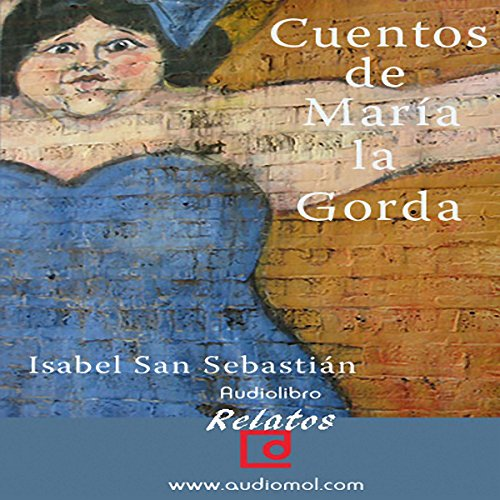 Cuentos de Maria la gorda [The Stories of Maria la Gorda] audiobook cover art
