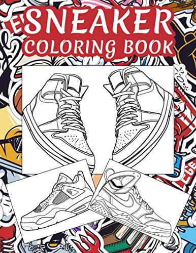 Sneaker Coloring Book: A Stress Relieving Colouring Book For Sneakerhead & Kicks Collectors | Urban Sneaker Coloring Book for Adults, Teens, and Kids