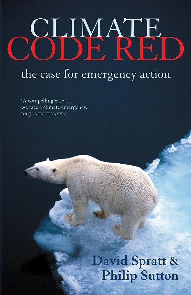 瞑想する謎気質Climate Code Red: the case for emergency action (English Edition)