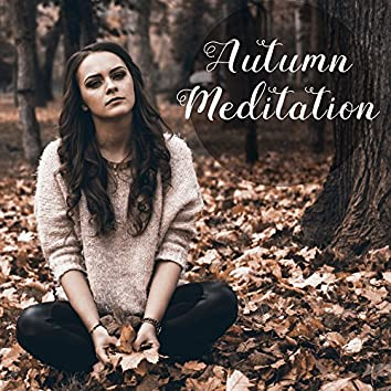 Autumn Meditation – Music for Meditation, Yoga Practice, Zen, Mantra, Mindfulness