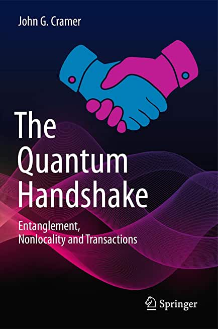 The Quantum Handshake : Entanglement, Nonlocality and Transactions