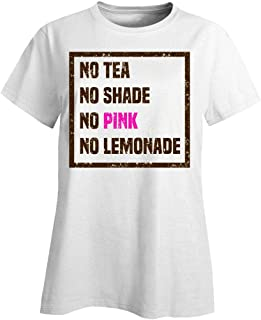 Funny Lemonade - No Tea Shade Pink - Beverage Lemon Juice Drink Humor - Ladies T-Shirt