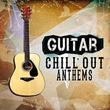 Guitar Chill out Anthems