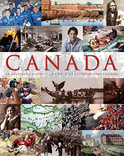 Compare Textbook Prices for Canada: An Illustrated History: An Illustrated History, Revised and Expanded Revised Edition ISBN 9781771621205 by Hayes, Derek