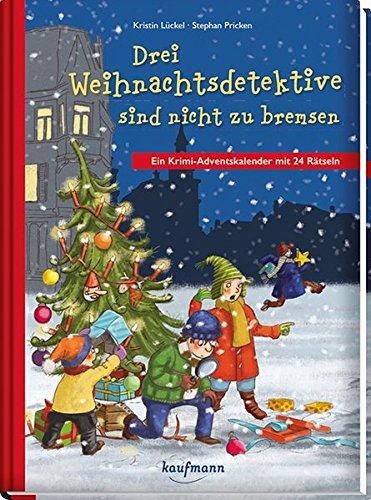 Drei Weihnachtsdetektive sind nicht zu bremsen. Ein Krimi-Adventskalender mit 24 Rätseln