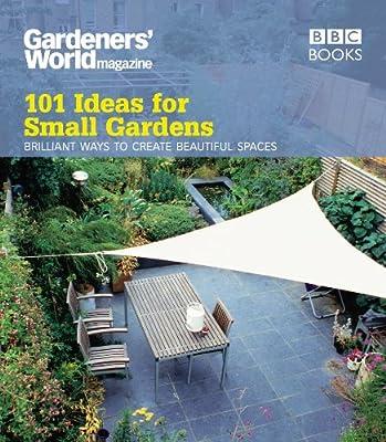 Gardeners' World: 101 Ideas for Small Gardens OGD274