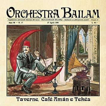 Taverne, Café Amán e Tekés