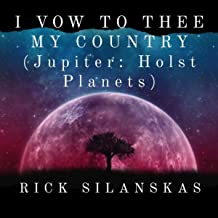 I Vow To Thee My Country (Jupiter: Holst Planets)