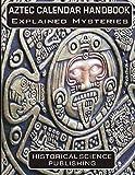 Aztec Calendar Handbook Explained Mysteries