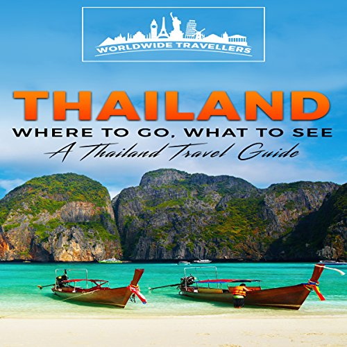 Thailand: Where to Go, What to See audiobook cover art